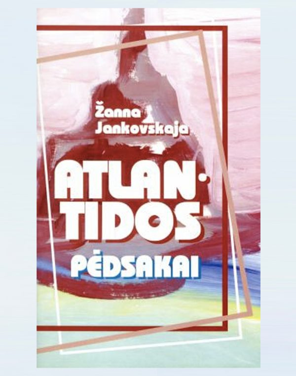 """""""Atlantidos pėdsakai"""" Žanna Jankovskaja"""