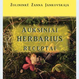 """""""Auksiniai Herbarius receptai"""" Žanna Jankovskaja"""